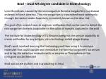brad dual ms degree candidate in biotechnology