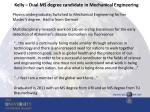 kelly dual ms degree candidate in mechanical engineering