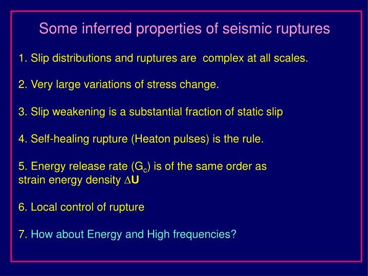 Some inferred properties of seismic ruptures