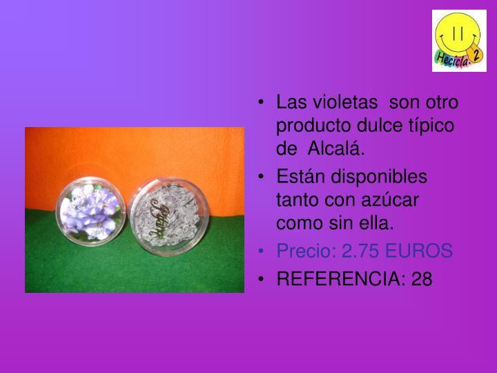 Las violetas  son otro producto dulce típico de  Alcalá.