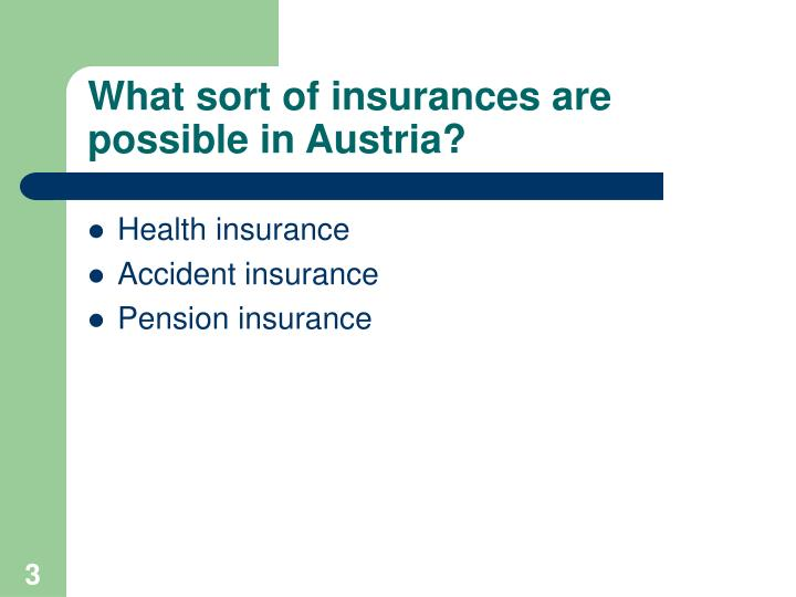 What sort of insurances are possible in austria