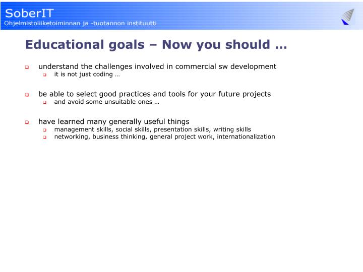 Educational goals – Now you should …