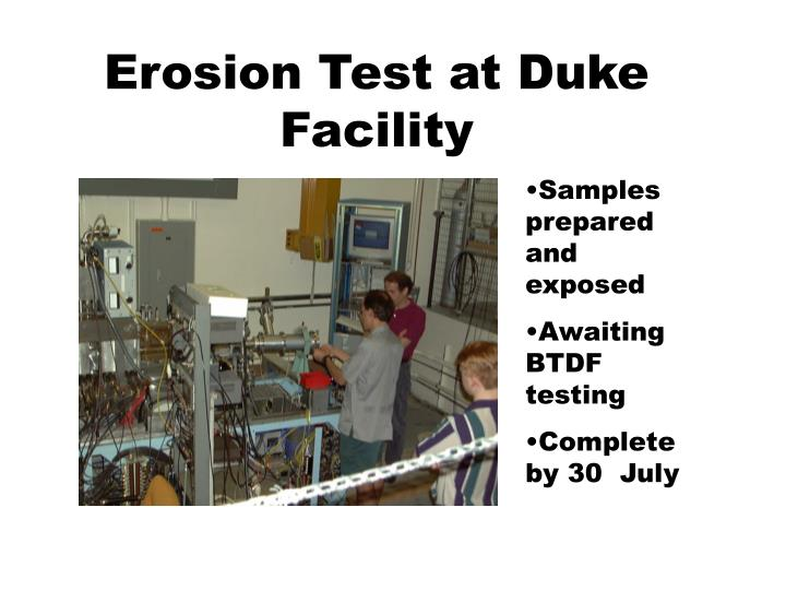 Erosion Test at Duke Facility