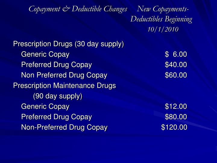 Copayment & Deductible ChangesNew Copayments-               Deductibles Beginning
