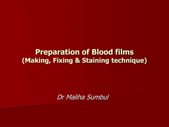 preparation of films for staining Prepared staining kits for histology and pathology  factors influencing the staining of blood films and the role of methylene violet  specimen preparation.