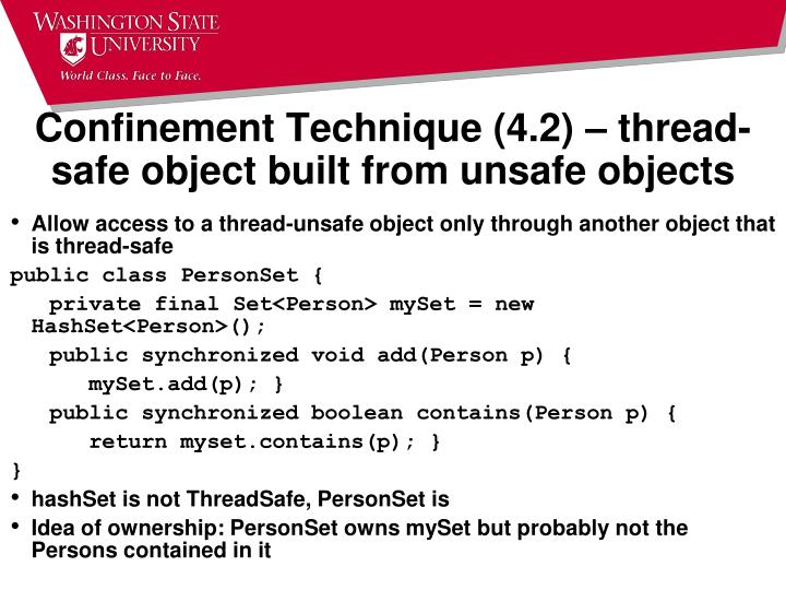 Confinement Technique (4.2) – thread-safe object built from unsafe objects