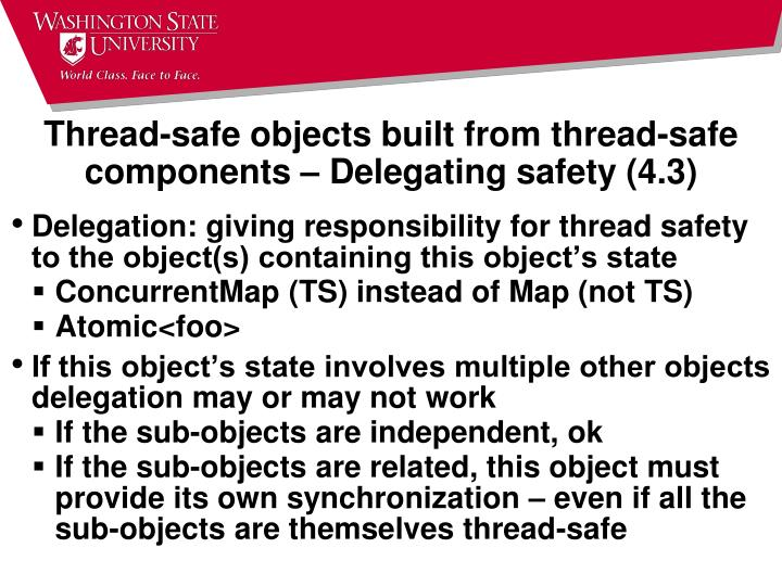 Thread-safe objects built from thread-safe components – Delegating safety (4.3)