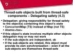 thread safe objects built from thread safe components delegating safety 4 3