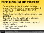 ignition switching and triggering
