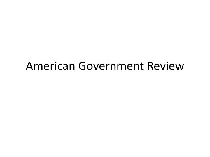 American Government Review
