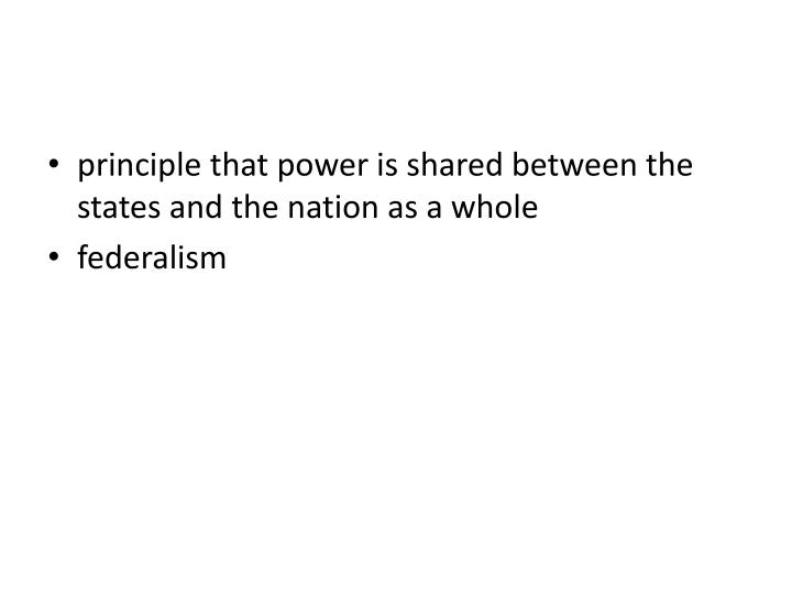 principle that power is shared between the states and the nation as a