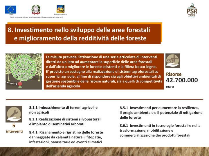 8. Investimento nello sviluppo delle aree forestali