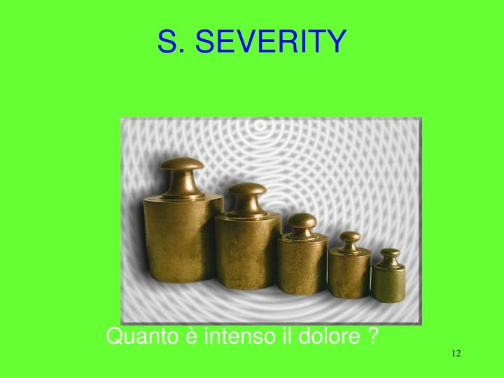 S. SEVERITY