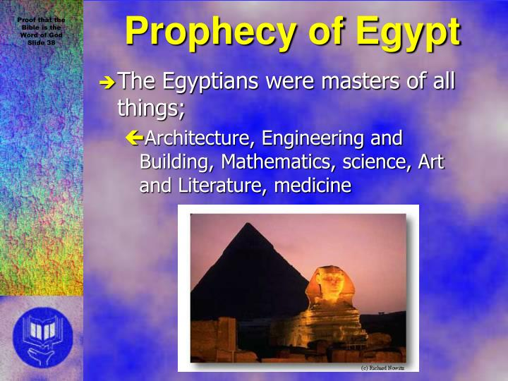 The Egyptians were masters of all things;