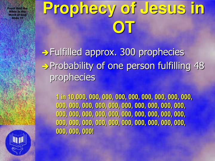 Fulfilled approx. 300 prophecies