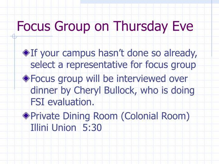 Focus Group on Thursday Eve