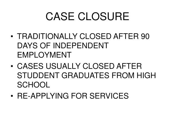 CASE CLOSURE