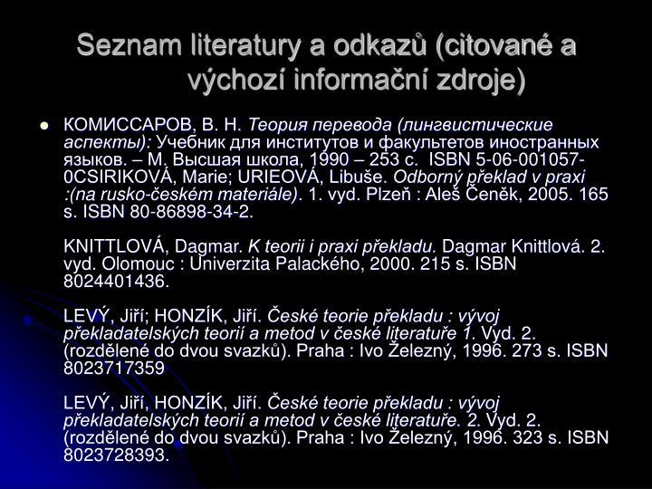 Seznam literatury a odkaz (citovan a vchoz informan zdroje)