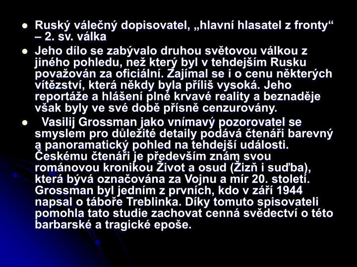 Rusk vlen dopisovatel, hlavn hlasatel z fronty  2. sv. vlka