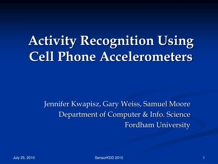Activity recognition using cell phone accelerometers