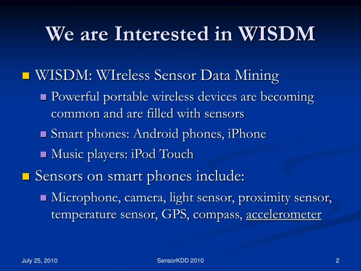 We are Interested in WISDM