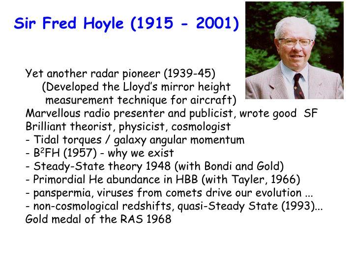 Sir Fred Hoyle (1915 - 2001)