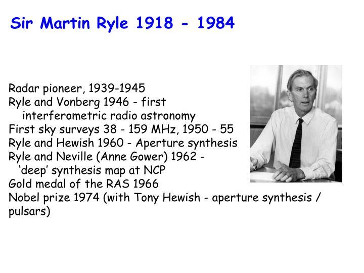 Sir Martin Ryle 1918 - 1984