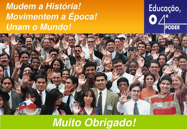 Mudem a História!