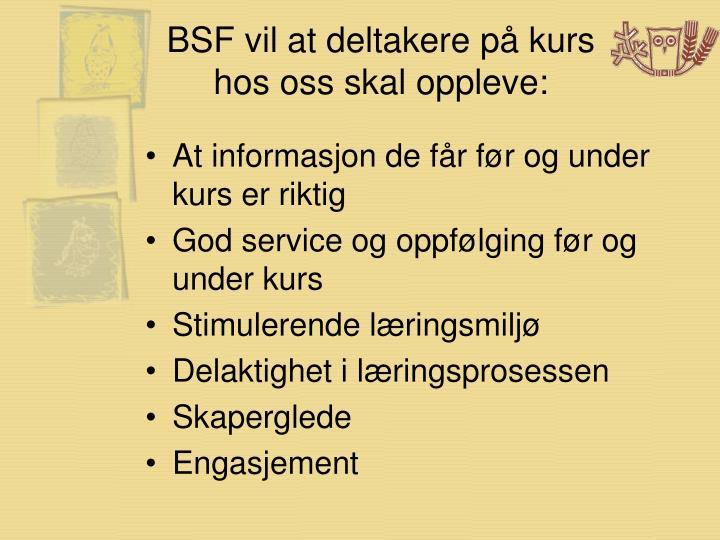 BSF vil at deltakere på kurs hos oss skal oppleve: