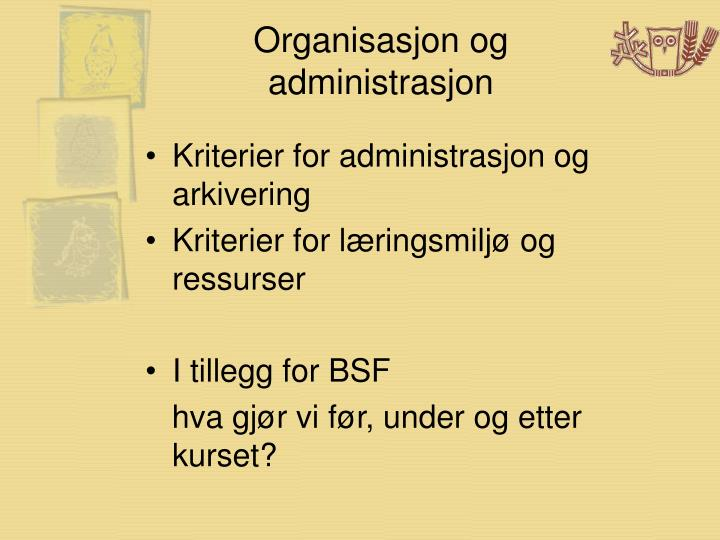 Organisasjon og administrasjon