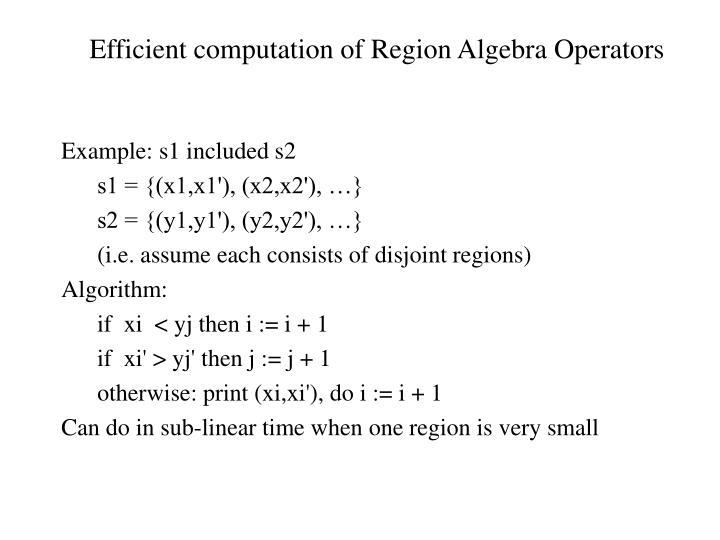 Efficient computation of Region Algebra Operators