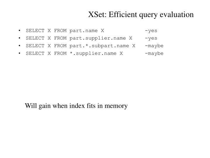 XSet: Efficient query evaluation