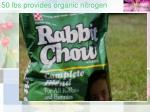 50 lbs provides organic nitrogen