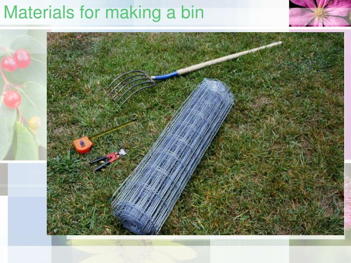 Materials for making a bin