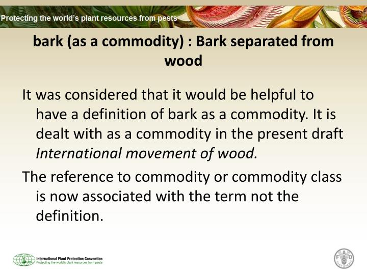 bark (as a commodity) : Bark separated from wood