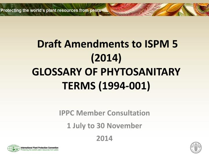 Draft amendments to ispm 5 2014 glossary of phytosanitary terms 1994 001