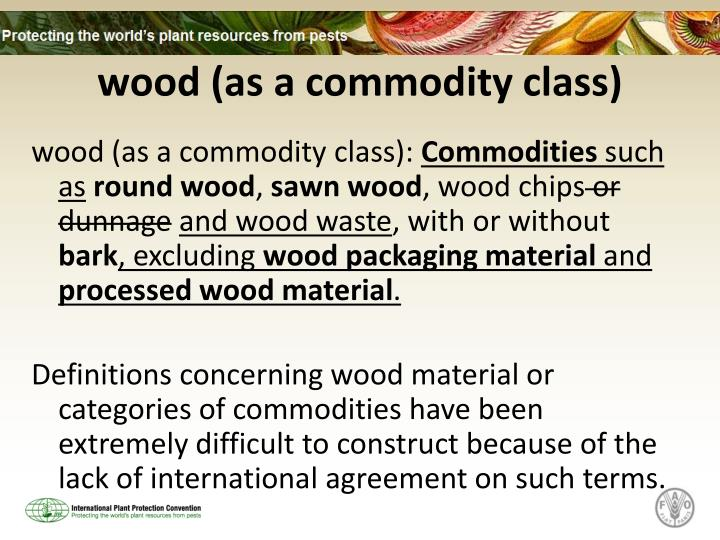 wood (as a commodity class)