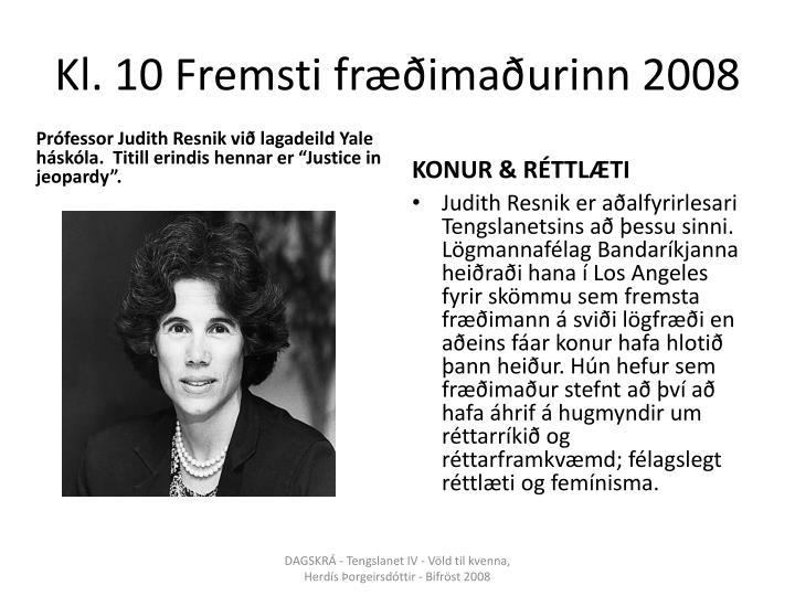 Kl. 10 Fremsti fræðimaðurinn 2008