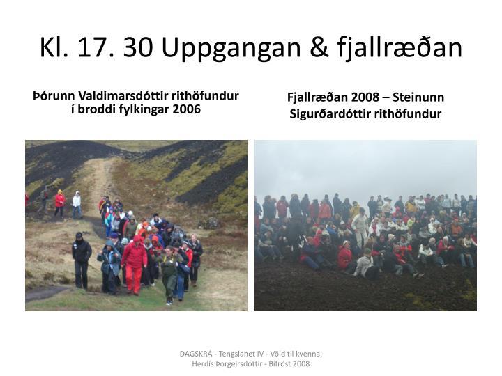 Kl. 17. 30 Uppgangan & fjallræðan
