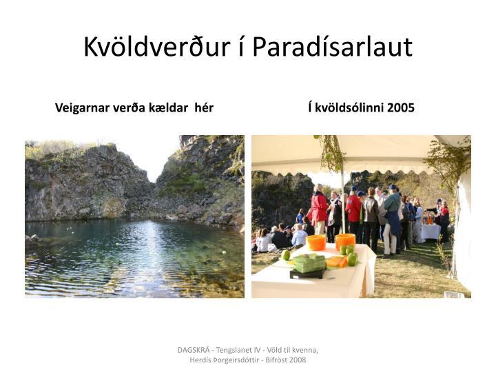Kvöldverður í Paradísarlaut