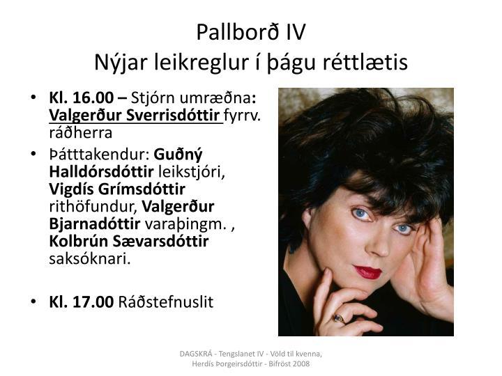 Pallborð IV
