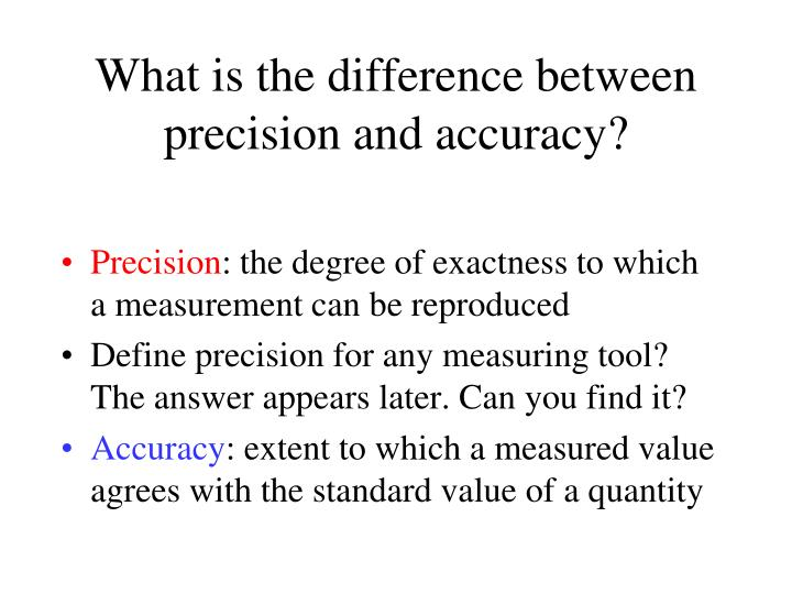 What is the difference between precision and accuracy?