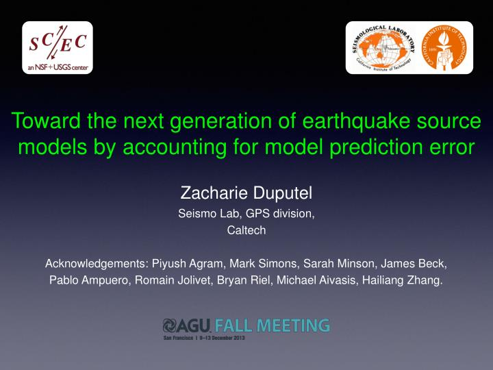 Toward the next generation of earthquake source models by accounting for model prediction error