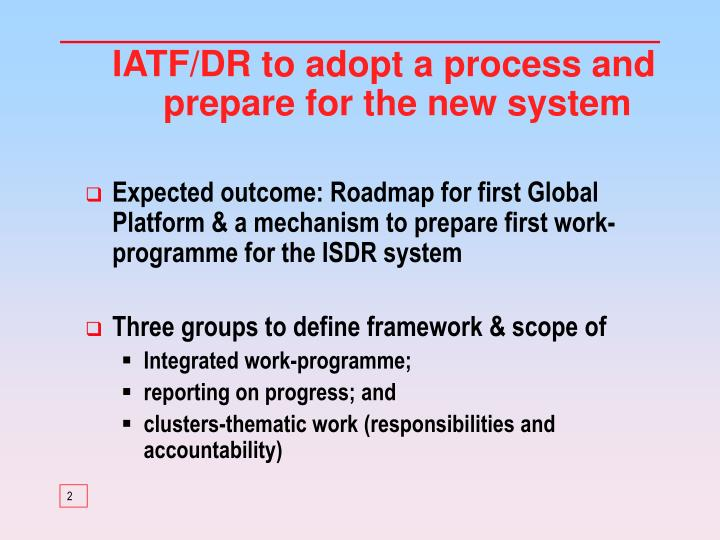 IATF/DR to adopt a process and prepare for the new system