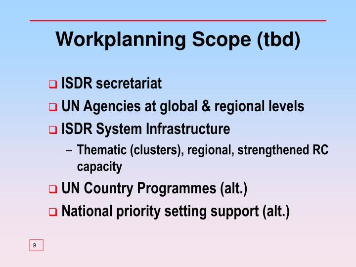 Workplanning Scope (tbd)