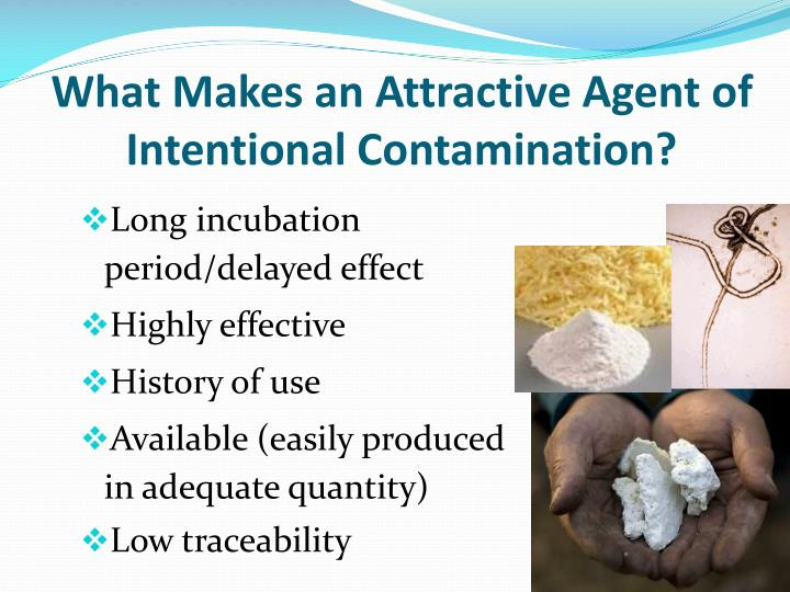 What Makes an Attractive Agent of Intentional Contamination?