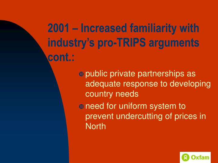 2001 – Increased familiarity with industry's pro-TRIPS arguments