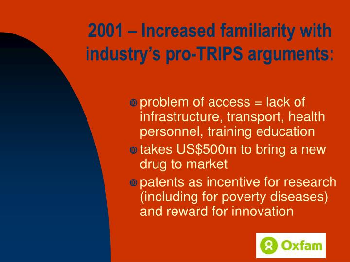 2001 – Increased familiarity with industry's pro-TRIPS arguments:
