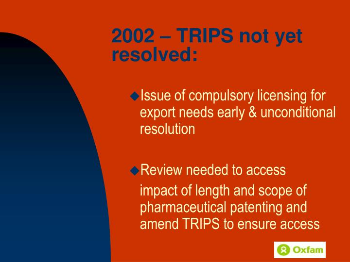 2002 – TRIPS not yet resolved: