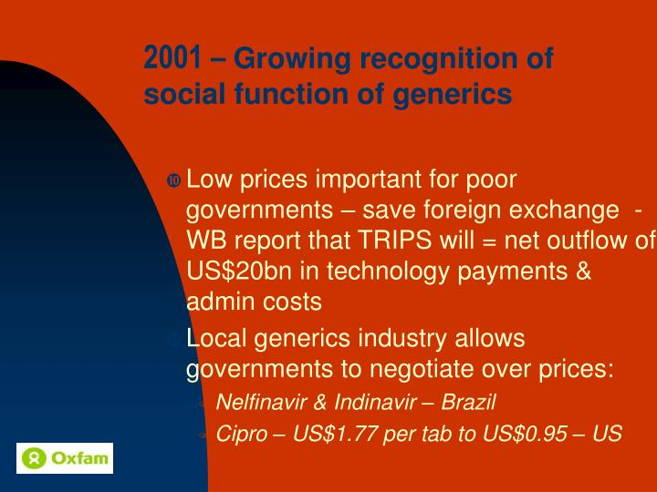 Low prices important for poor governments – save foreign exchange  - WB report that TRIPS will = net outflow of US$20bn in technology payments & admin costs